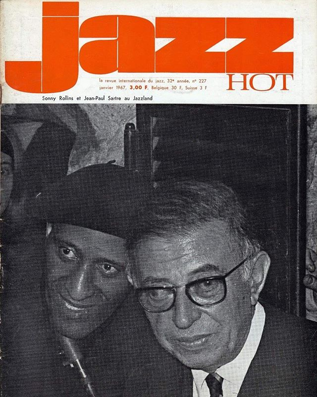 Sonny Rollins and Jean-Paul Sartre on the cover of Jazz Hot. Taken in 1966, they were introduced by a mutual friend. Unfortunately an interpreter was not present so only broken French pleasantries were exchanged. #sonnyrollins #jeanpaulsartre #jazz #existentialism