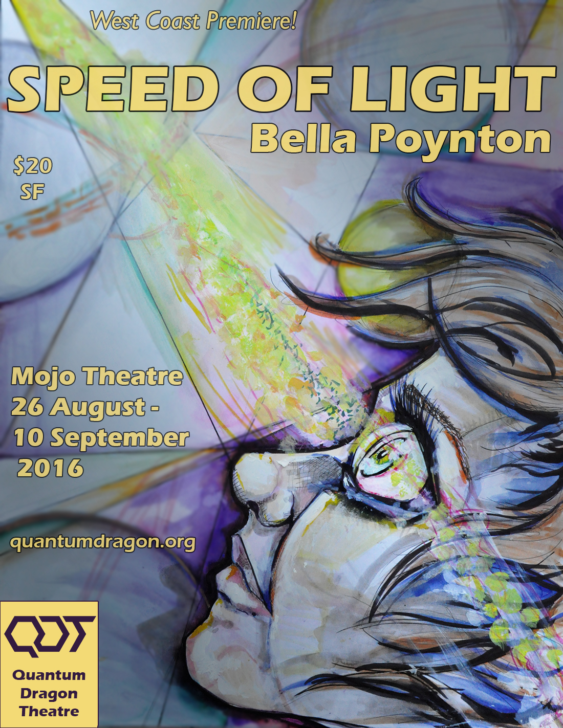 Speed of Light - By Bella PoyntonDirected by Sam TillisAUGUST 26th—SEPTEMBER 10th, 2016The Mojo Theatre2940 16th St, SF