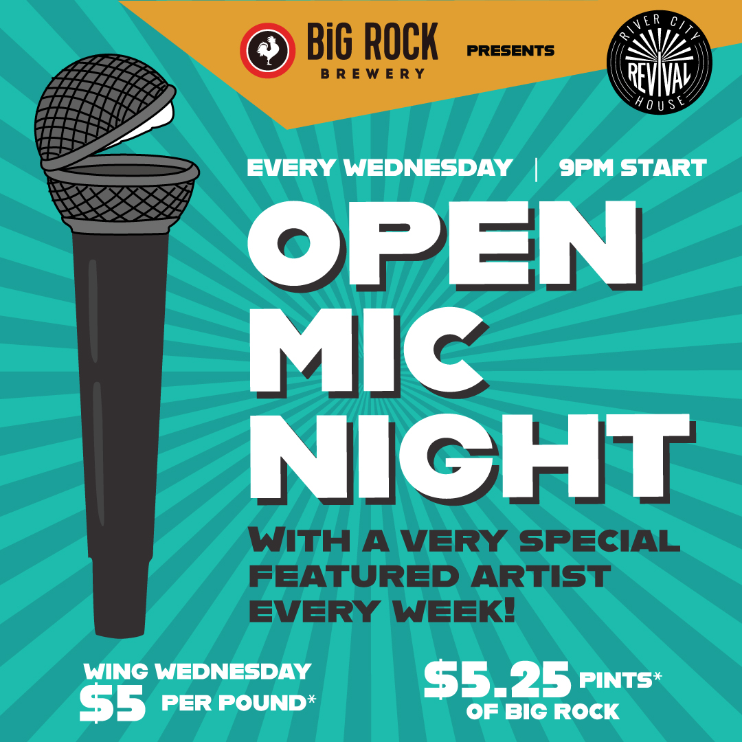 WEDNESDAYS - WINGS are $5 per pound ♥River City Revival House is proud to announce our:OPEN STAGE / OPEN MIC every Wednesday evening!Each week we feature an amazing musician!If you would like to preform please let our host Ryan know, after preforming you will receive a coupon for a pre-paid drink. Nightly specials include:16oz. Big Rock Pints $5.25