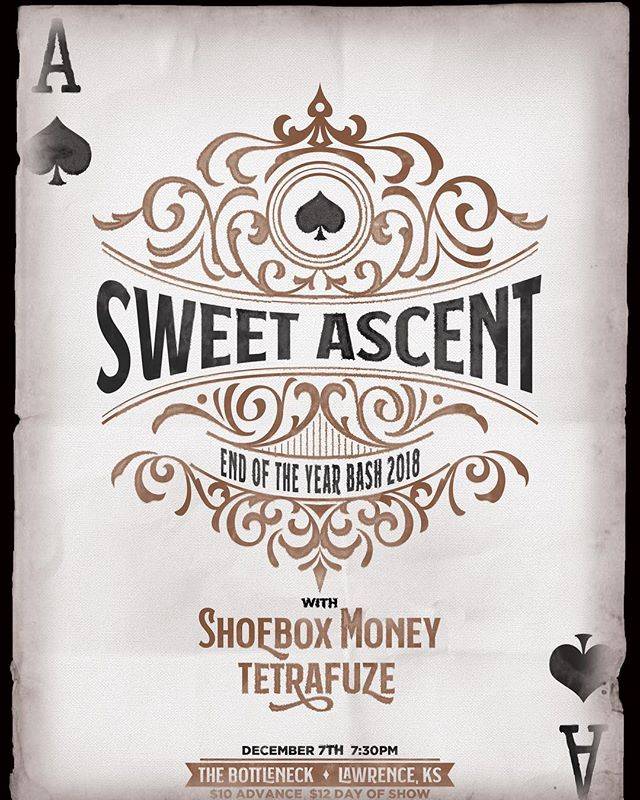 One more show for 2018. Lawrence Dec 7th. Sweet Ascent's End of the Year Bash 2018
