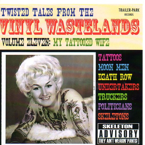 Volume 11 of the original CD series of Twisted Tales form the Vinyl Wasteland