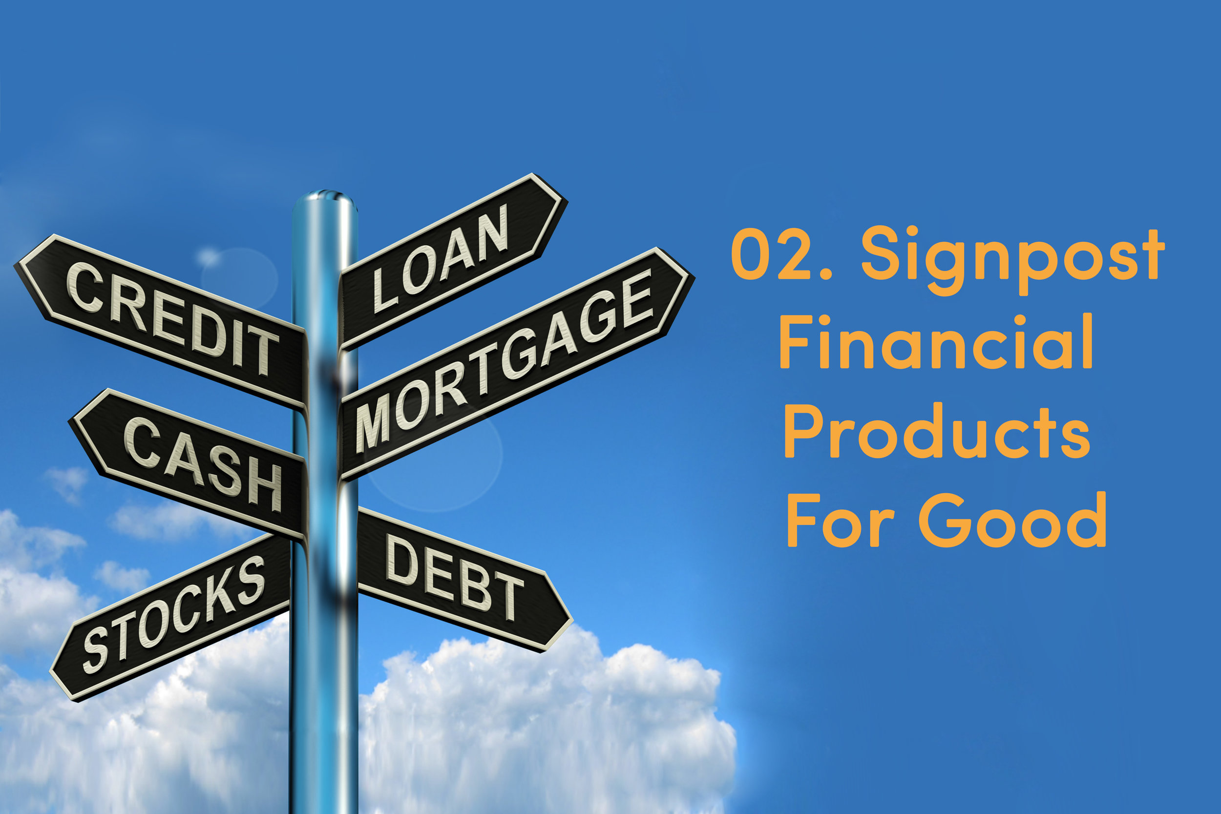 02 signpost-financial-products-for-good_TEXT.jpg
