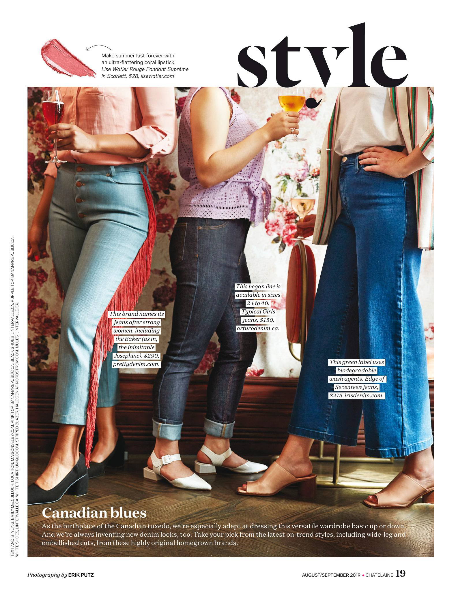 Canadian Blues - As the birthplace of the Canadian tuxedo, we're especially adept at dressing this versatile wardrobe up or down. And we're always inventing new denim looks, too. Take your pick from the latest on-trend styles, including wide-leg and embellished cuts, from these original homegrown brands.