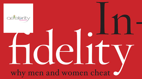 CELEBRITY PARENTS MAGAZINE | Infidelity: Why Men and Women Cheat