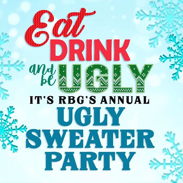 CELEBRATE the holiday season THE BEST WAY POSSIBLE with RBG's annual Ugly Sweater Party! The night kicks off at 9:00 pm this Saturday Dec 8th! Holiday drink specials, an ugly sweater contest, and music hosted by DJ @thebreadmanlives. Can't wait to see you there! #followmetorbg #rbguglysweaterparty2018