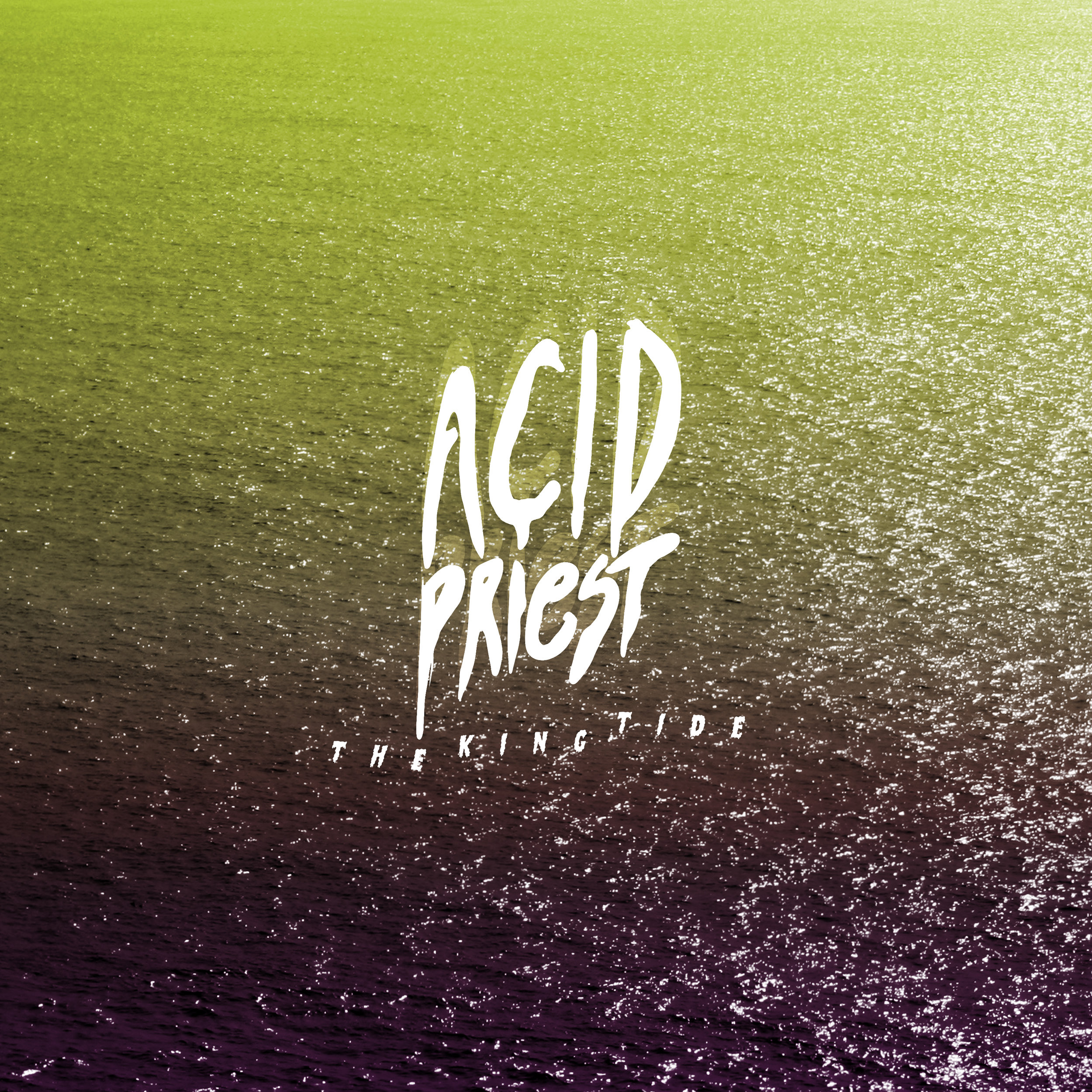 "Acid Priest - ""The King Tide"""