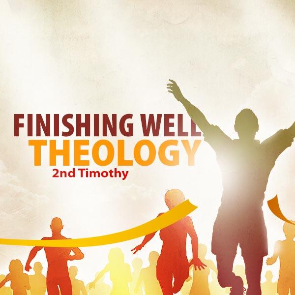 FinishingWellTheology-2ndTimothy-Web-600x600.jpg