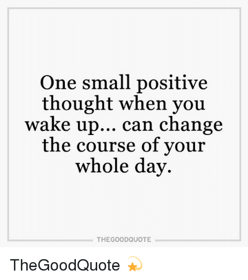one-small-positive-thought-when-you-wake-up-can-change-11959871.png