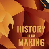 HistoryMaking.jpg