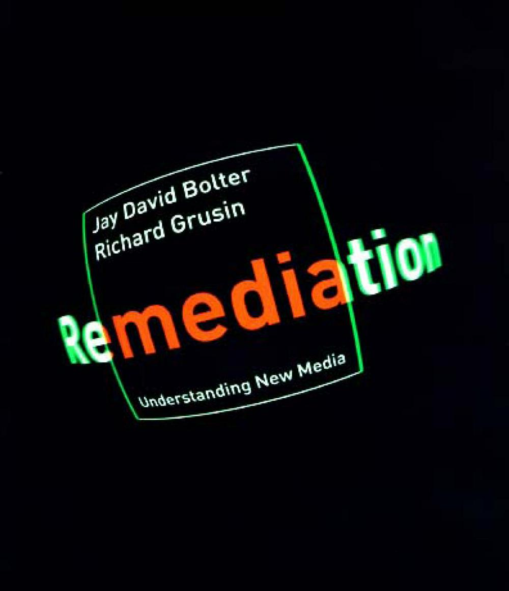 Remediation,  Jay David Bolter and Richard Grusin