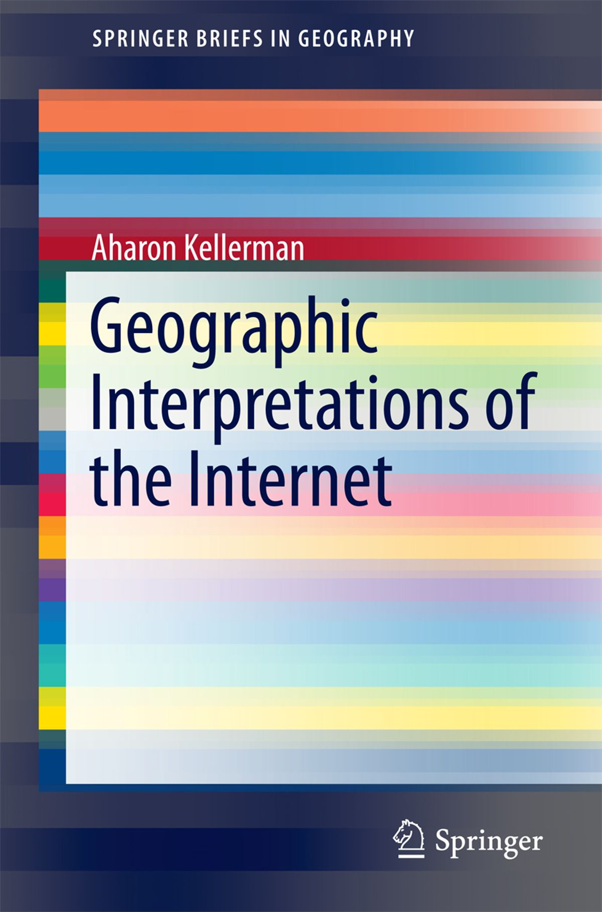 Geographic Interpretations of the Internet , Aharon Kellerman
