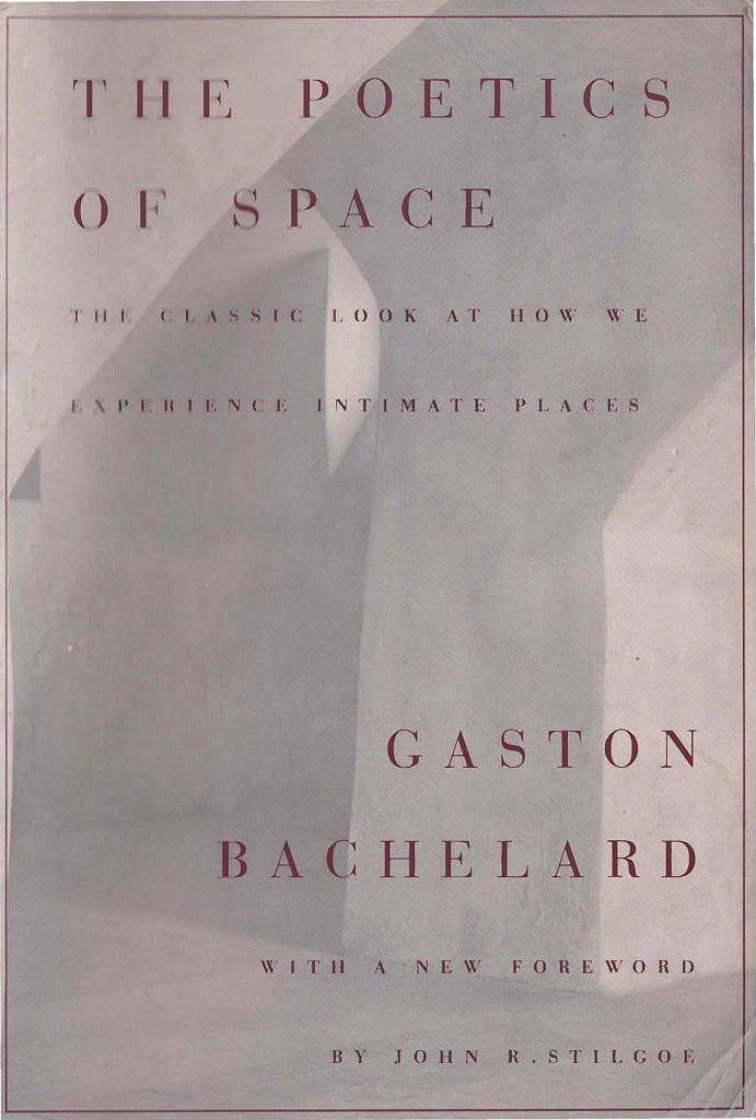 The Poetics of Space , Gaston Bachelard