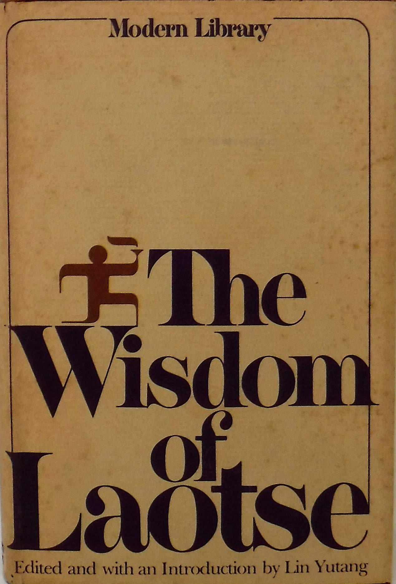 The Wisdom of Lao Tse , edited by Lin Yutang