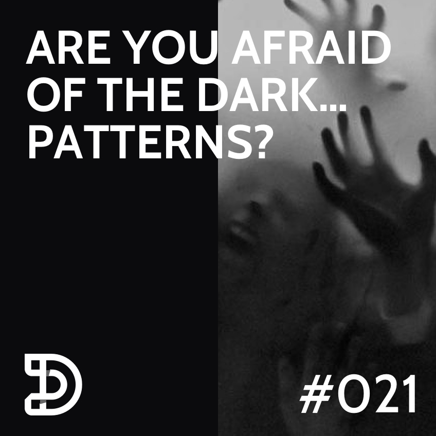 021 - Are you afraid of the dark patterns.jpg