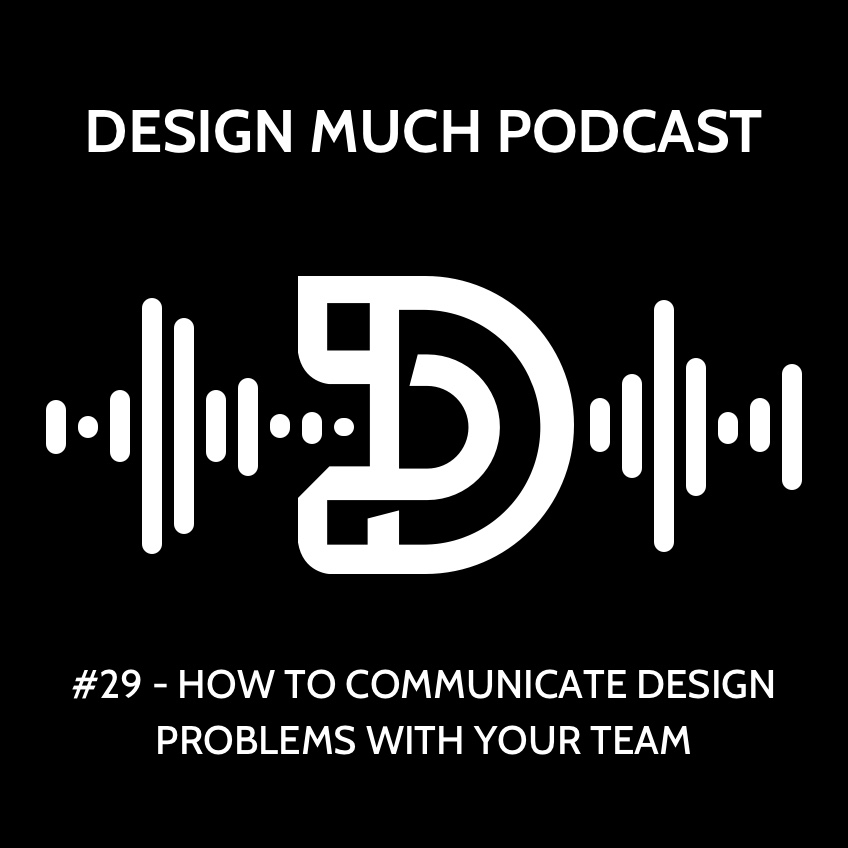 29 - How to Communicate Design Problems with Your Team.jpg