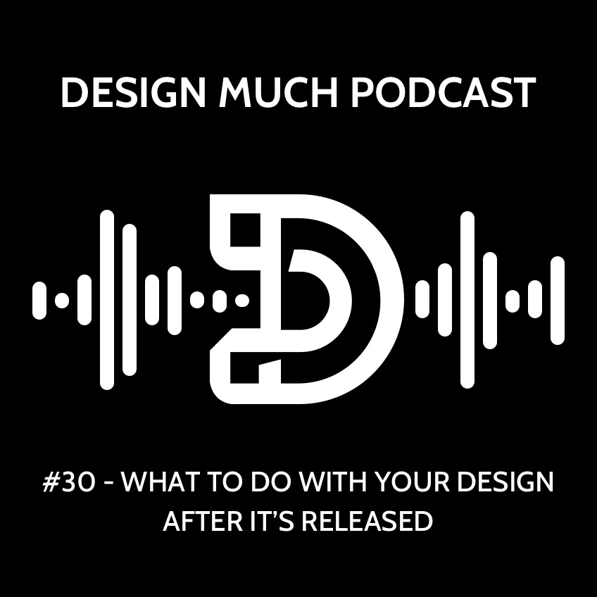 30 - what to do with your design after its released.jpg