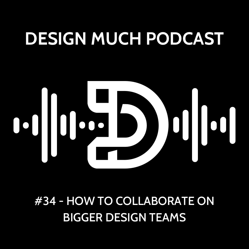 034 - How to Collaborate on Bigger Design Teams.jpg
