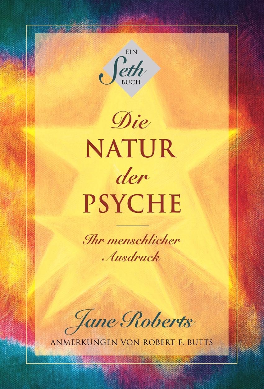 Jetzt erhältlich - DIE NATUR DER PSYCHE - Ein faszinierendes Seth-Buch über die menschliche Sexualität in all ihren Formen - ein wichtiges Werk für eine ehrliche, umfassende Akzeptanz aller Menschen.Bei dieser Ausgabe handelt es sich um eine vollständige Neuübersetzung.