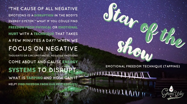 "Star of the Show ~ Emotional Freedom Technique (Tapping)   What if you could find freedom from physical or emotional hurt with a technique that takes a few minutes a day? Gary Craig, the founder of EFT/Tapping states, ""The cause of all negative emotions is a disruption in the body's energy system."" When we focus on negative thoughts or circumstances, negative emotions come about and cause energy systems to disrupt. What is tapping and how can it help? The following links give more information about this easy to use healing tool that may provide additional means to emotional freedom. Isn't it time to have a natural healing method in our toolbox to find freedom from our past regrets?"