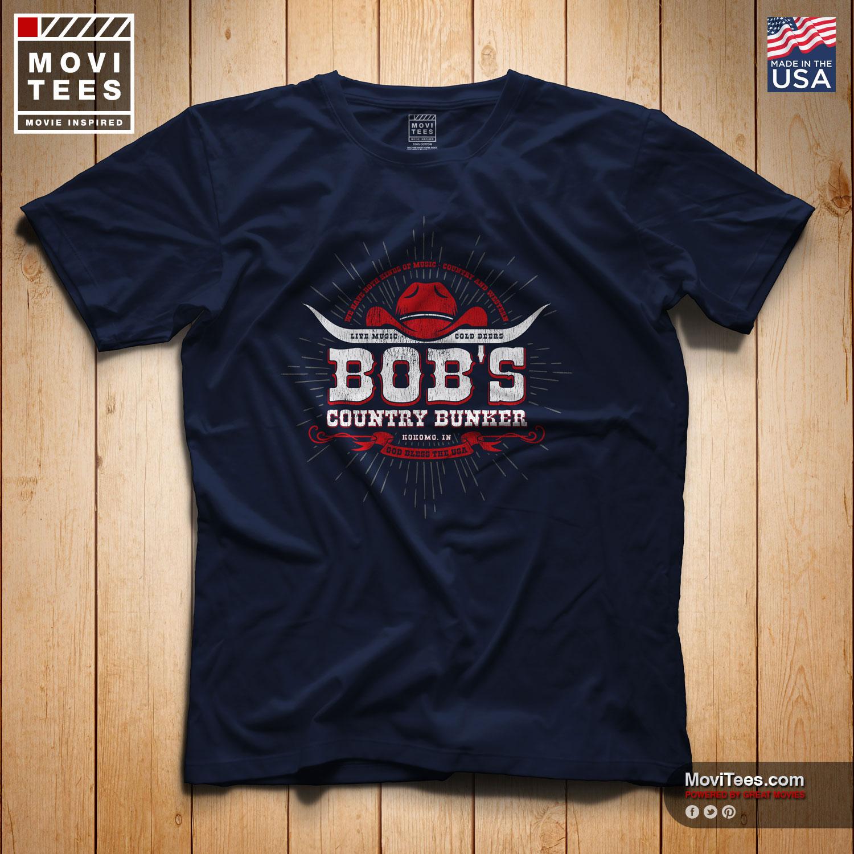 Bob's Country Bunker T-Shirt