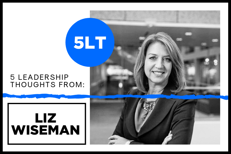 5 Leadership Thoughts from Liz Wiseman