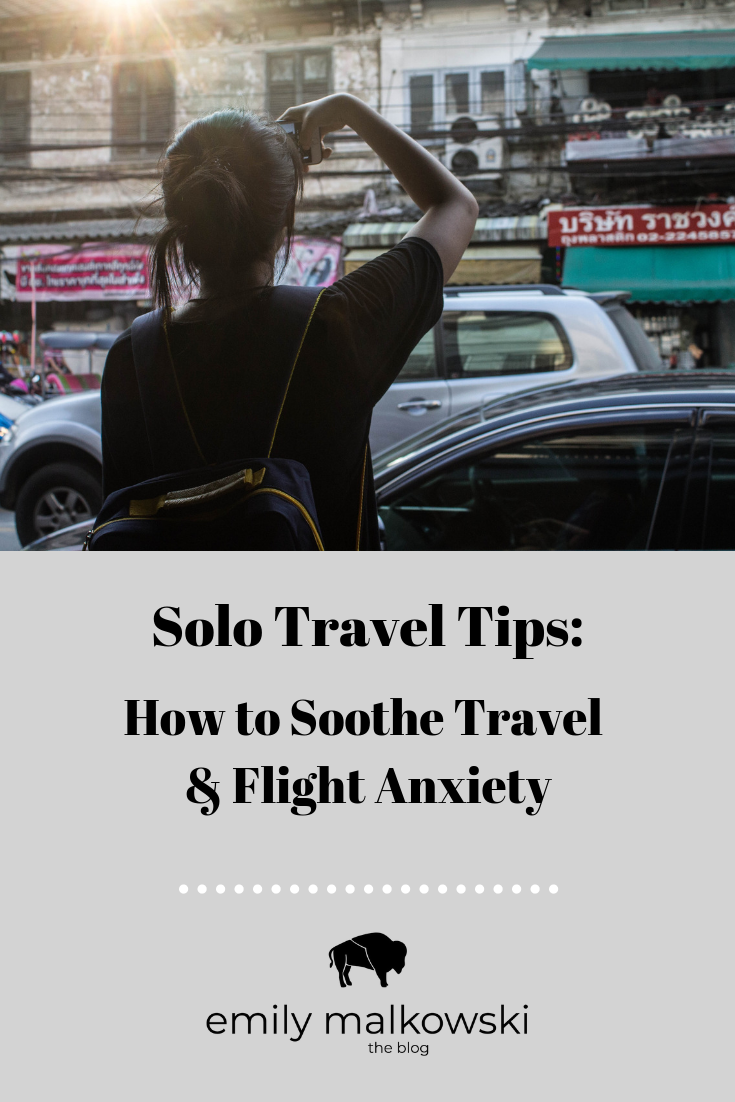 Solo Travel Tips: How to Soothe Travel & Flight Anxiety