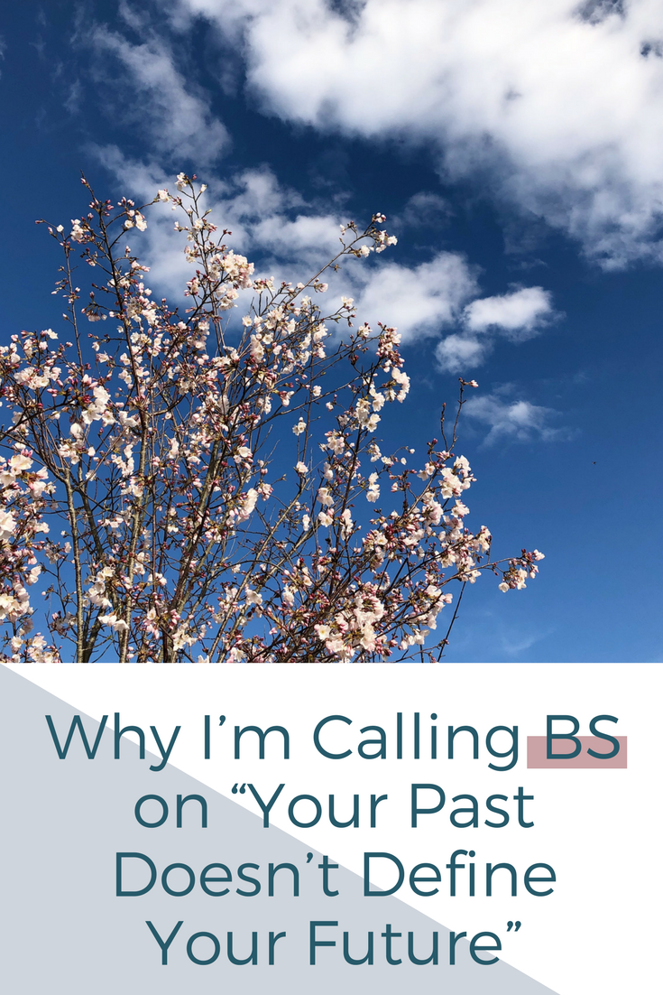 """Mallory Musante :: Why I'm Calling BS on """"Your Past Doesn't Define Your Future"""""""