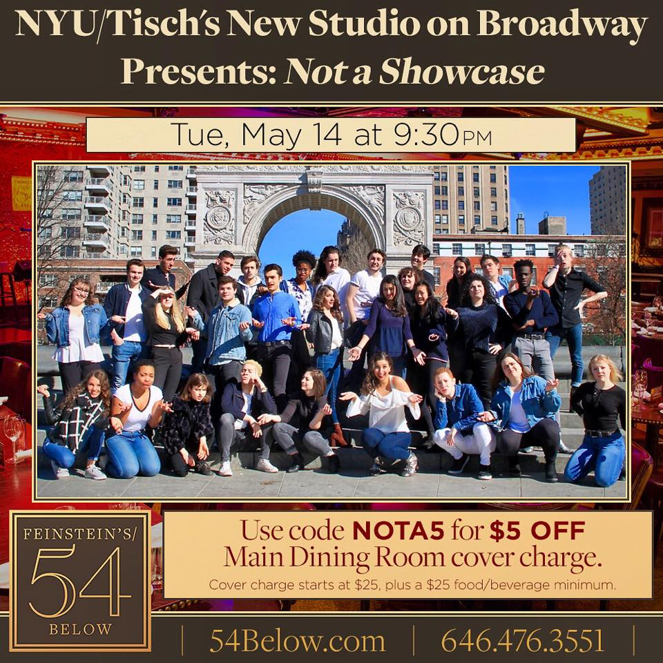 NYU/TISCH'S NEW STUDIO ON BROADWAY PRESENTS: NOT A SHOWCASE - Tuesday, May 14 at 9:30pmDirected and produced by the students themselves, this ~not showcase~ will not be filled with songs from the musical theatre canon and beyond.Click here for tickets!