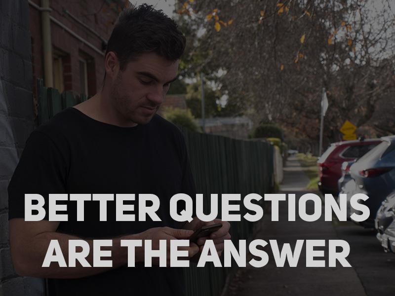 BETTER QUESTIONS1.jpg