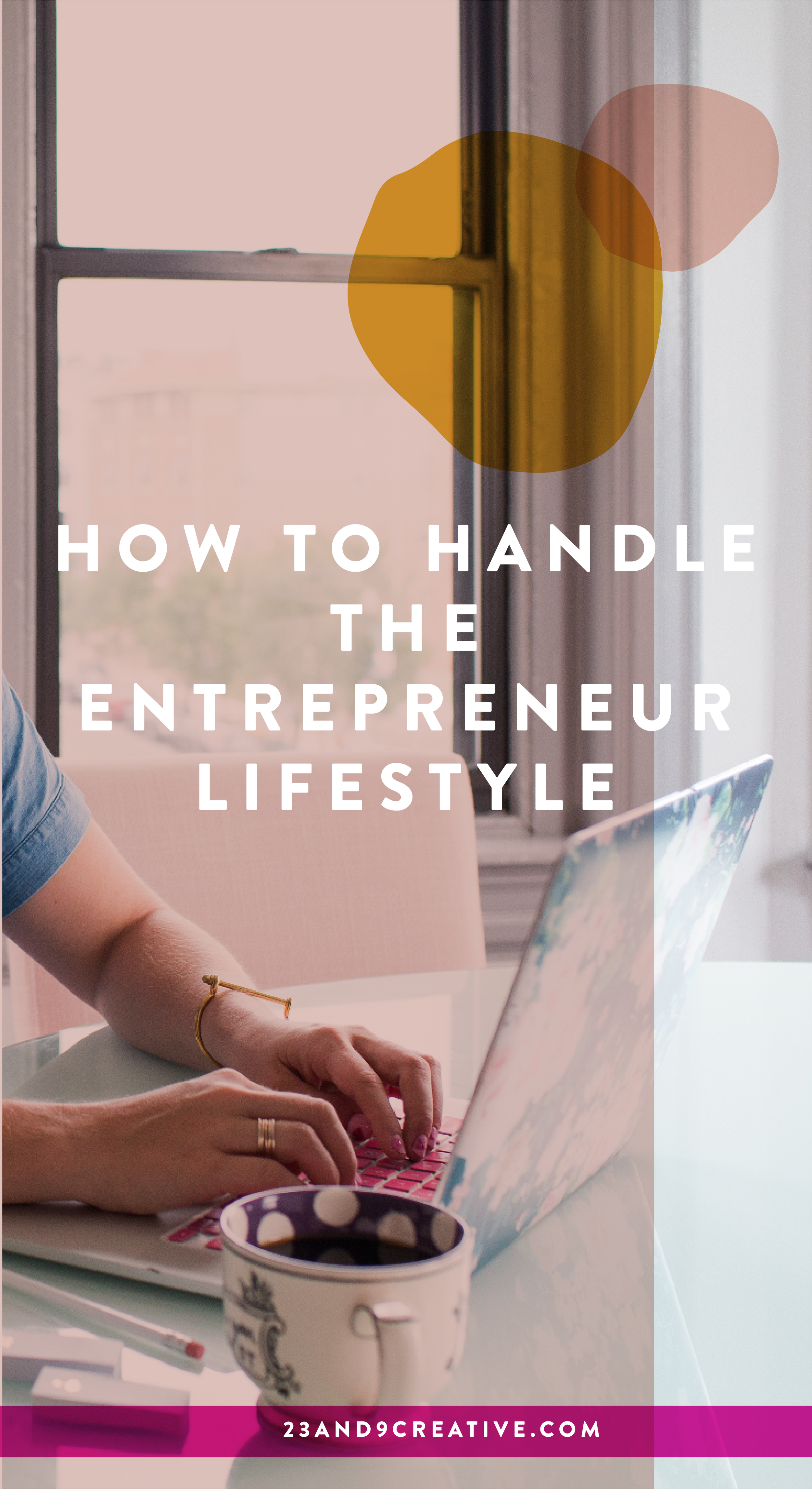 How to handle the entrepreneur lifestyle