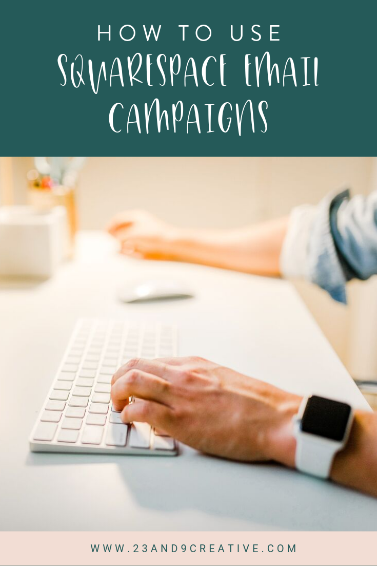 How to Use Squarespace Email Campaigns