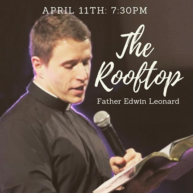 Join us tomorrow night for our final Rooftop of the semester featuring Fr. Edwin Leonard! #theRooftop