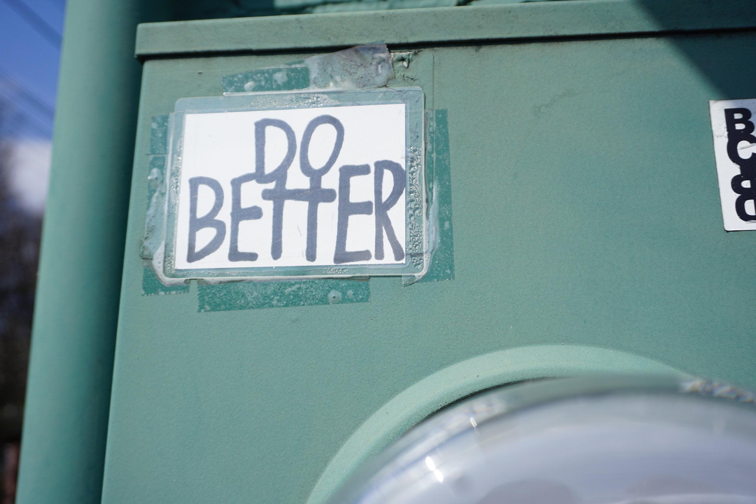 Do Better.JPG