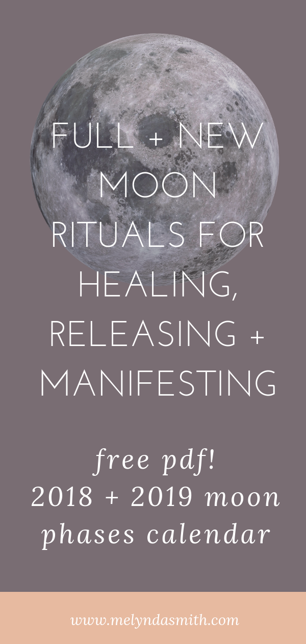 Full + new moon rituals for healing, releasing and manifesting. FREE PDF 2018 and 2019 Moon Phases Calendar. Get instant access!