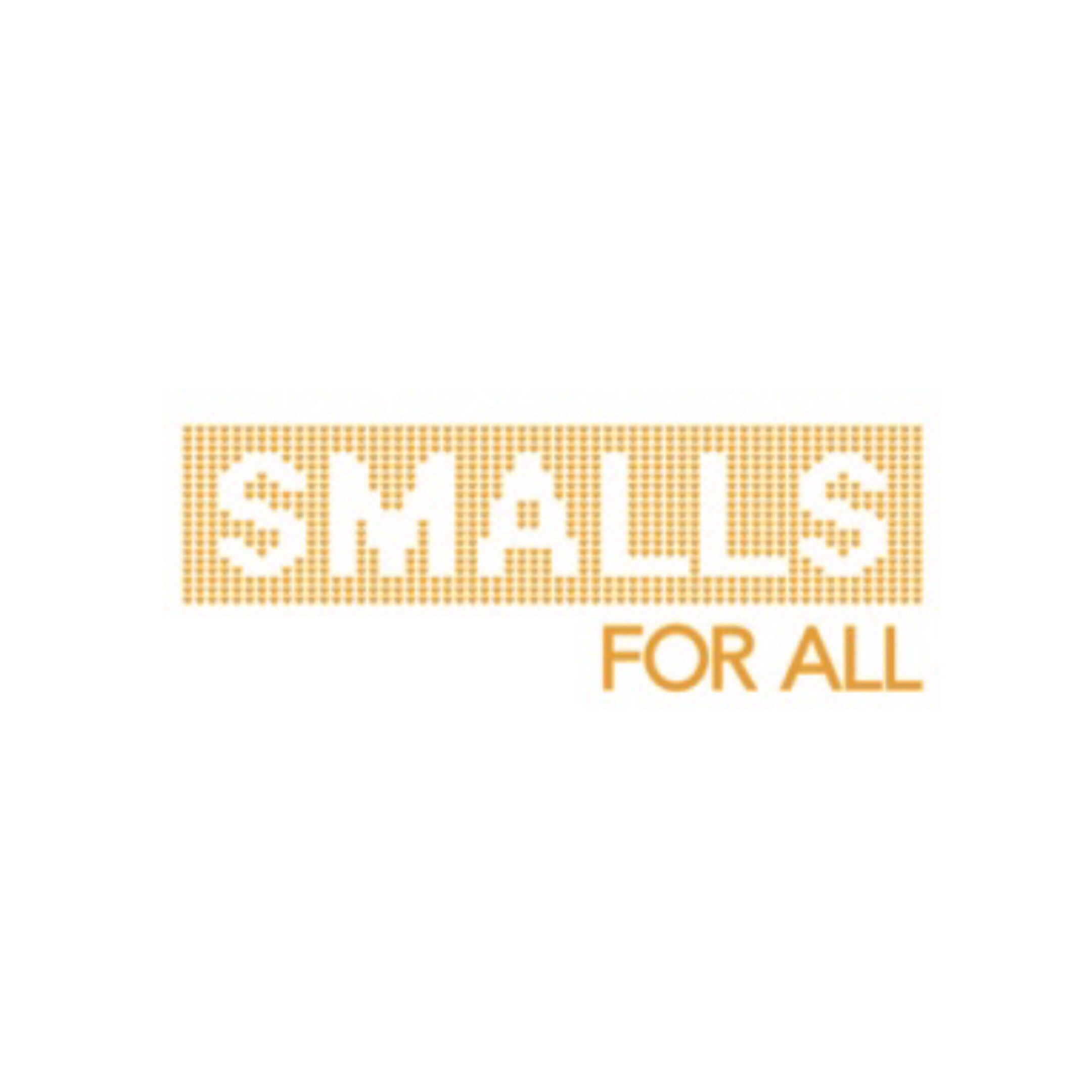 SMALLS FOR ALL