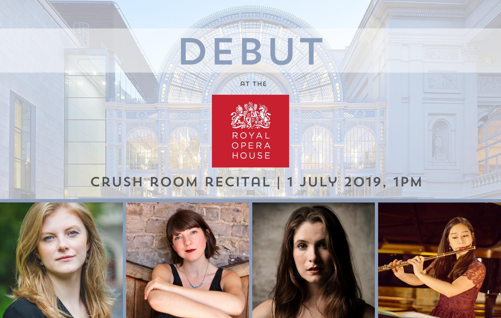 DEBUT at the Royal Opera House   Crush Room Recital