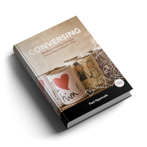 Conversing - A very practical approach to building a healthy and happy marriage.