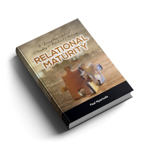 Relational Maturity - This book will help you to understand yourself, understand others, and adapt and connect with the people around you.