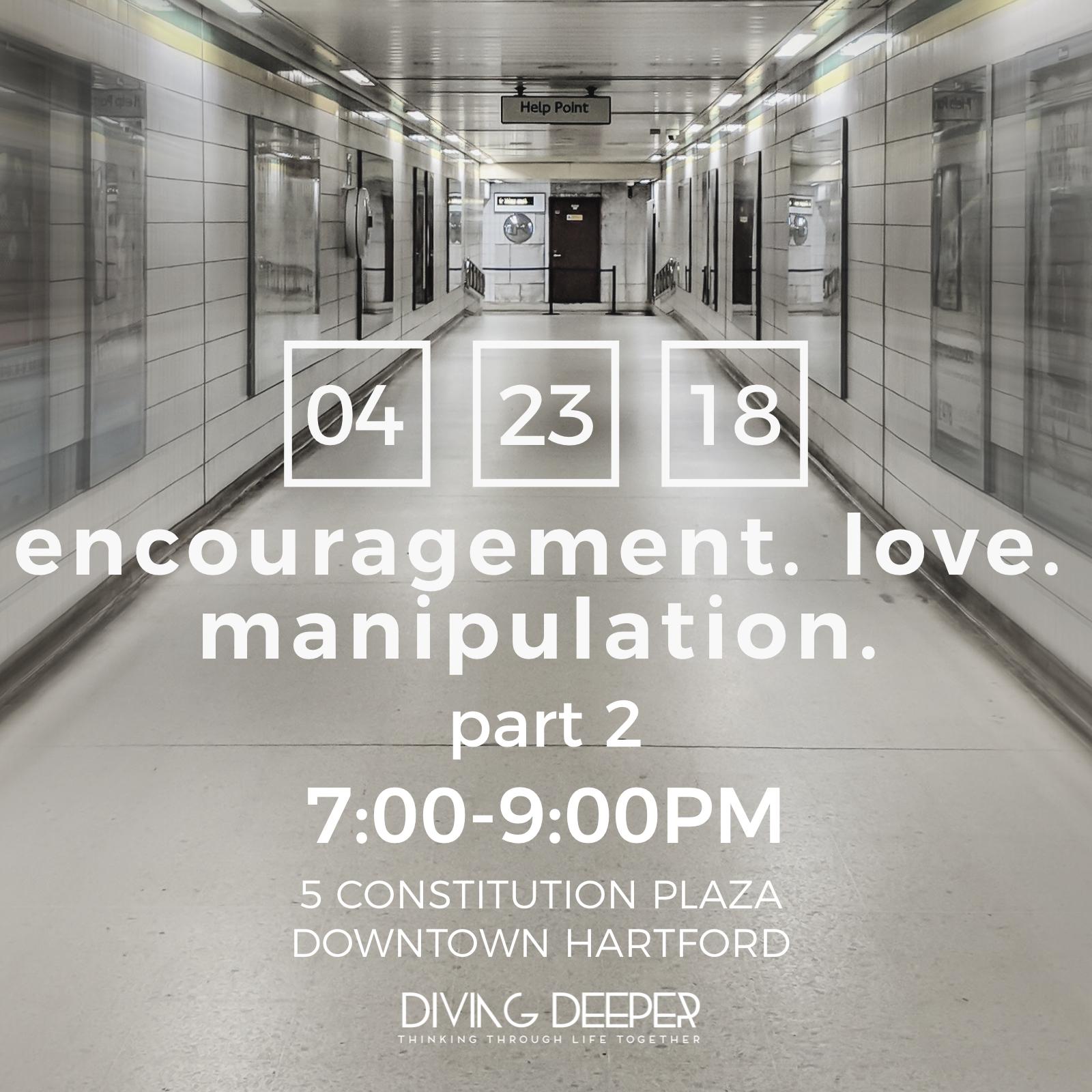 Diving Deeper encouragement love manipulation 2018.JPG