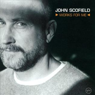 John_Scofield_Works_For_Me.jpg