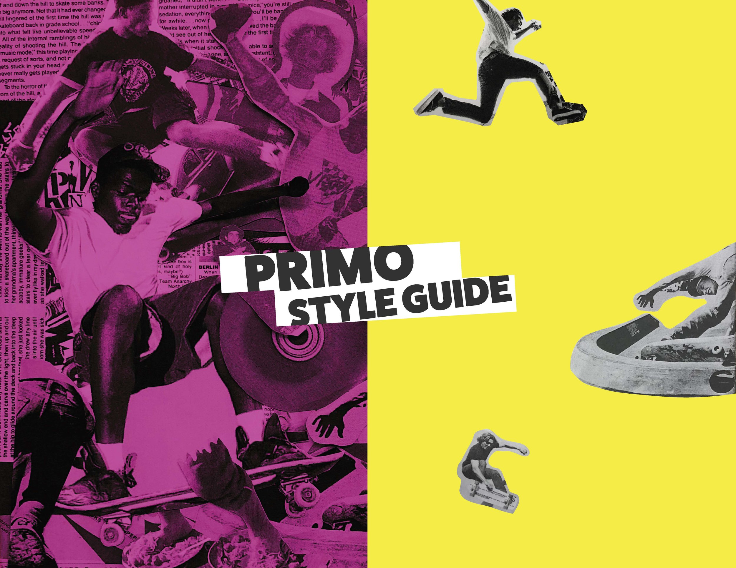 (Mis)Fit In - Primo tailors to the initial fears behind skateboarding. From first stepping on the board, riding down transitions, and practicing flip tricks. Primo is the only product in its industry that helps users learn skateboarding through all stages.