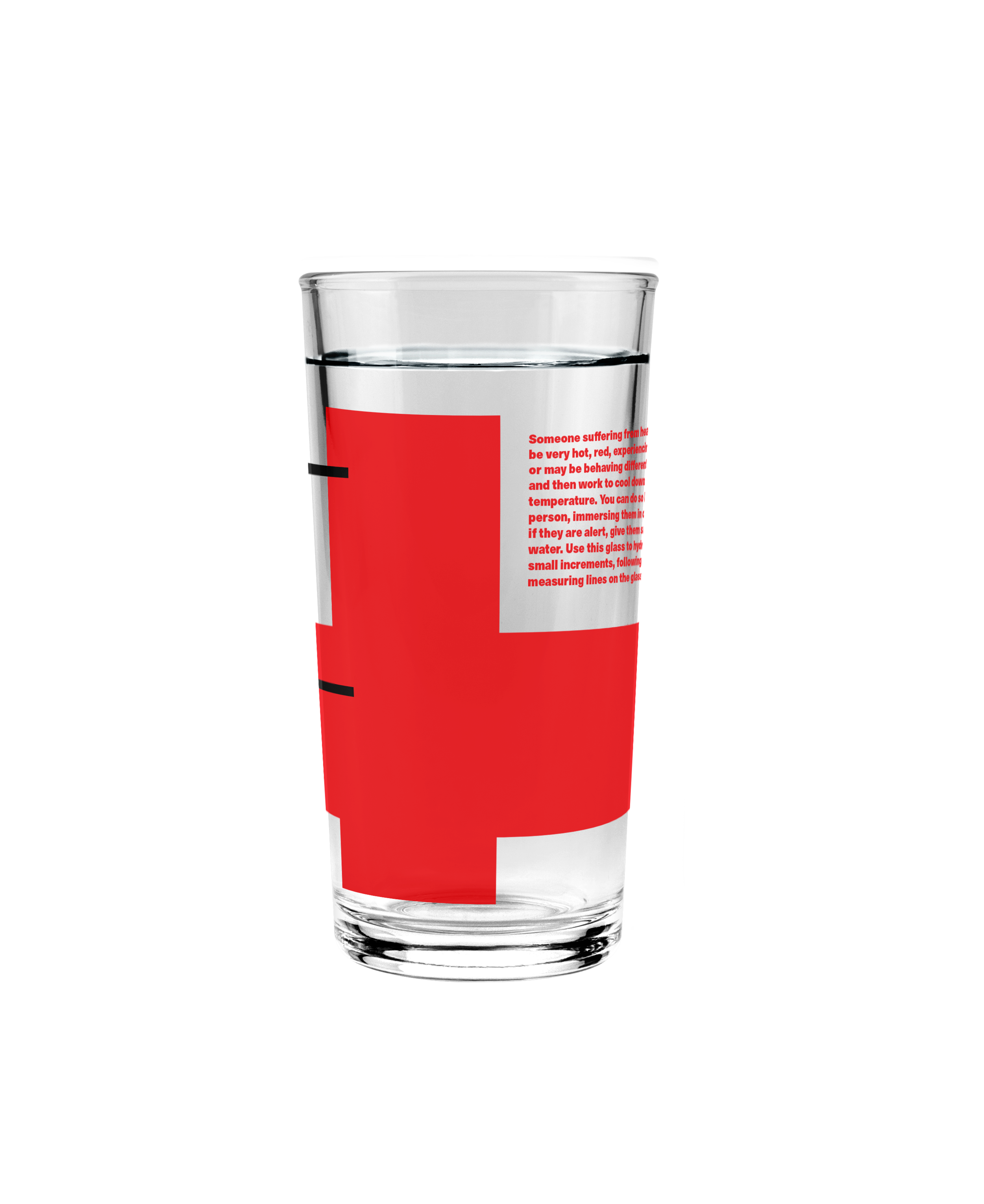 Heat StrokeGlass. - It teaches you the proper amount of water someone having a heat stroke should have.
