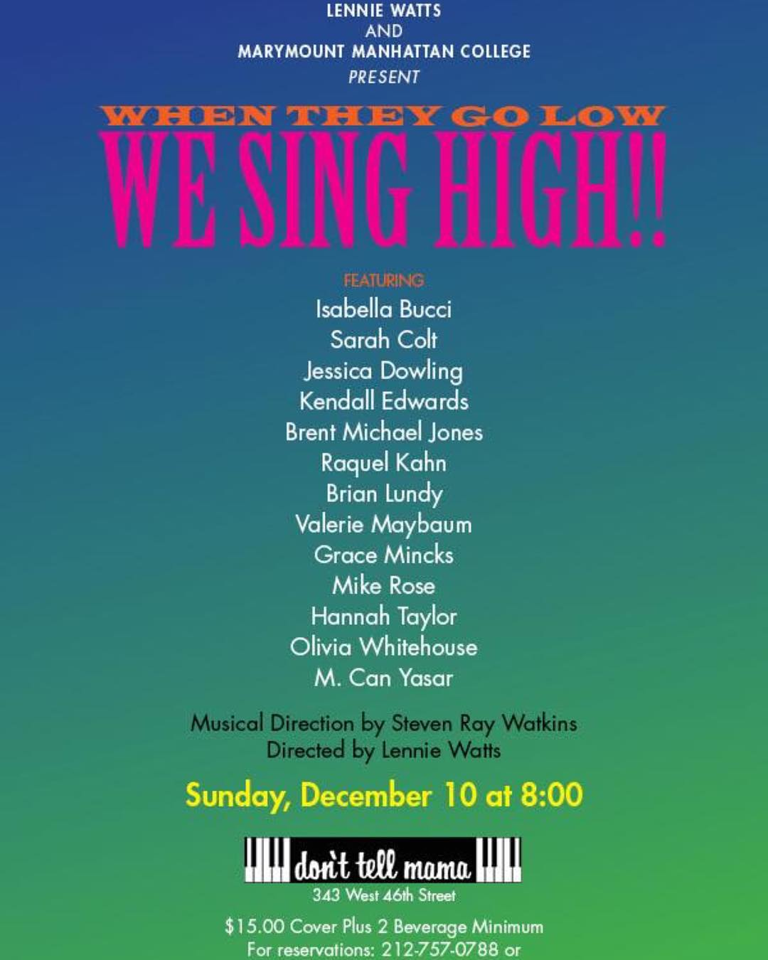 When They Go Low We Sing High!! - Come see Isabella Bucci as a featured vocalist in When They Go Low, We Sing High!!at Don't Tell Mama, directed by Lennie Watts with musical direction by Steven Watkins!Sun. December 10, 2017 8:00 pm.343 W. 46th St. New York, NY