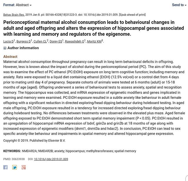My latest paper is out! This was a big part of my PhD and took a LOT of work, so a huuuge thank you to our collaborators and co authors.  My PhD was focused on the effects of maternal lifestyle factors during pregnancy on later life health in offspring. This paper covers the effects of maternal alcohol consumption in very early pregnancy on the brain/cognition in offspring. This is important to investigate, because even though women give up alcohol when they find out they are pregnant - most women don't find out they are pregnant for at least 4 weeks and continue to drink during this time.  By using an animal model our paper shows that alcohol exposure (around 3 drinks a day)....even in this very early period of pregnancy can affect aspects of learning & memory and even predispose offspring to anxiety like symptoms. Overall, these results support the public health message of abstinence if planning a pregnancy.  The next step now is to focus on  the possibility of administering preventative interventions even in later pregnancy, to see if these changes caused by the early alcohol exposure can be prevented.  #brain #alcohol #pregancy #phdlife #phdchat #pregnancyhealth