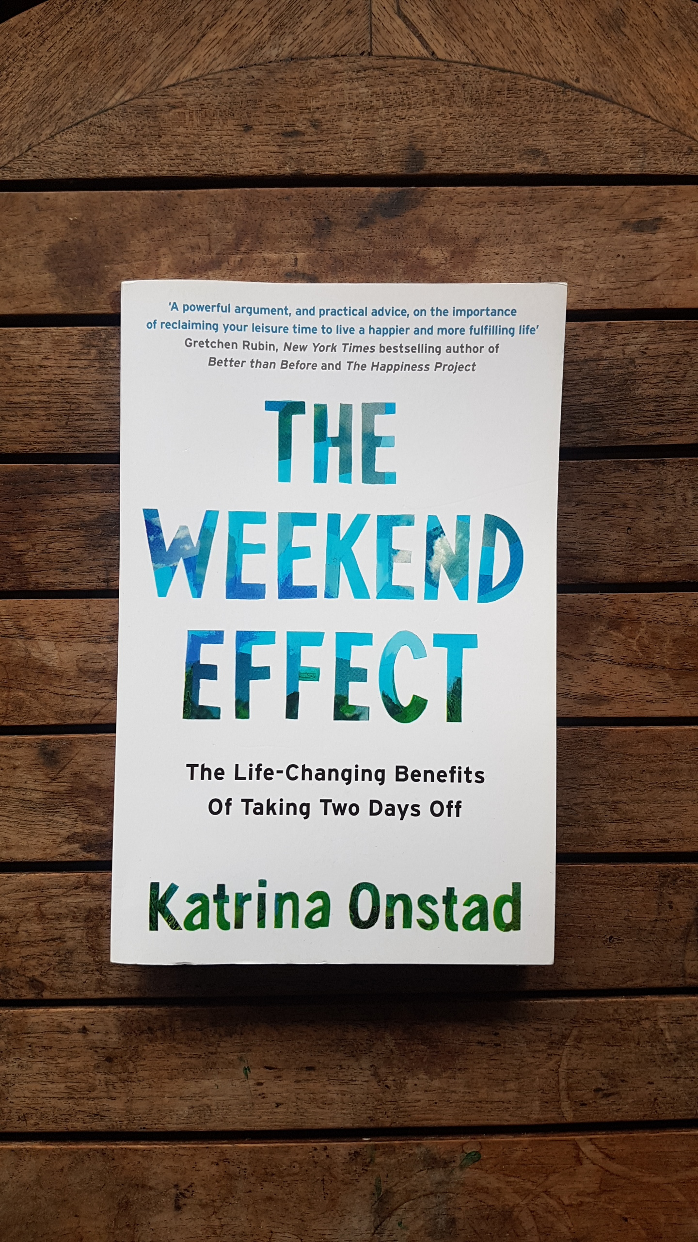 The Weekend Effect: The Life-Changing Benefits of Taking Time Off and Challenging the Cult of Overwork   by Katrina Onstad