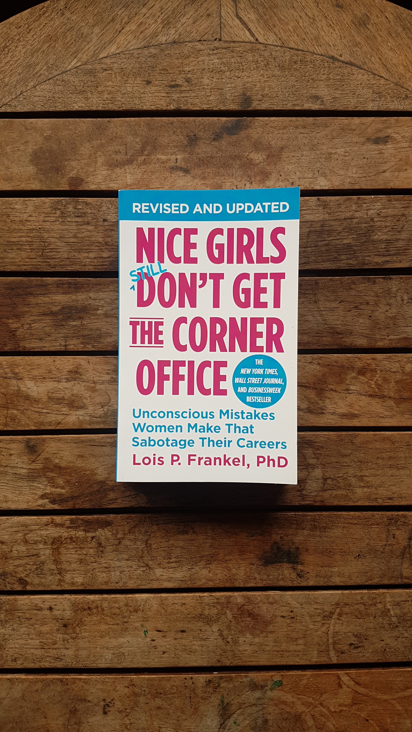 Nice Girls Don't Get the Corner Office: Unconscious Mistakes Women Make That Sabotage Their Careers   by Lois. P Frankel