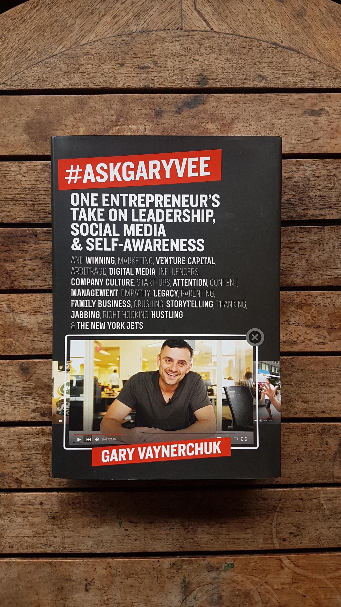 #AskGaryVee: One Entrepreneur's Take on Leadership, Social Media, and Self-Awareness   by Gary Vaynerchuk