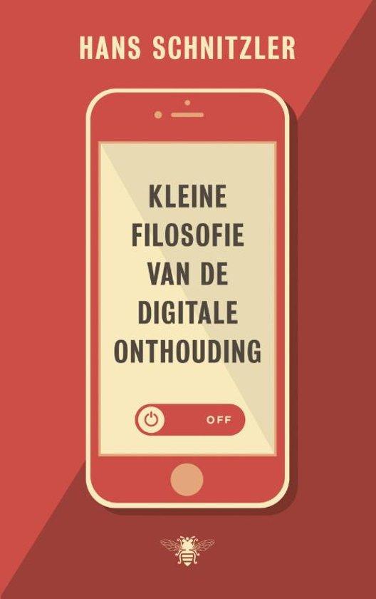 Hans Schnitzler – Kleine Filosofie van de Digitale Onthouding