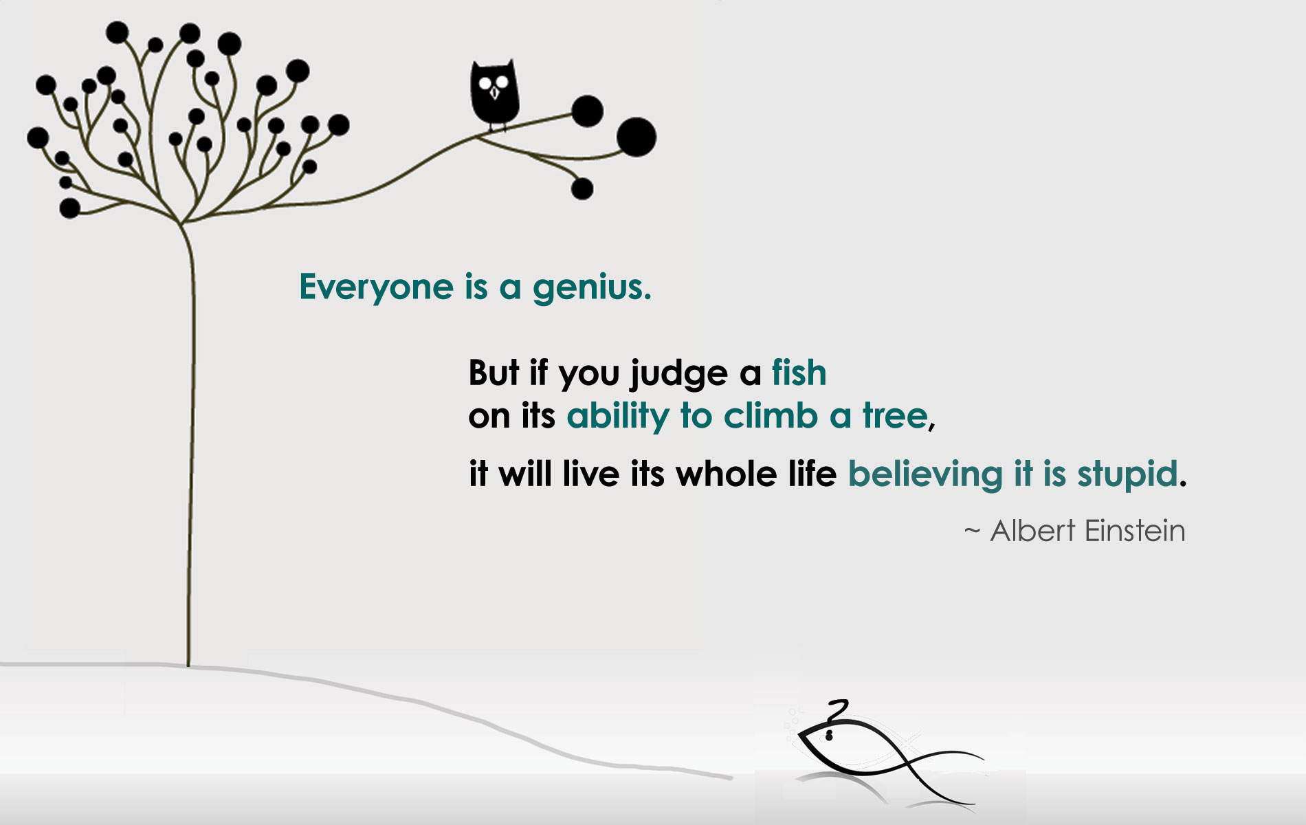 everyone-is-a-genius-but-if-you-judge-a-fish-lg.jpg