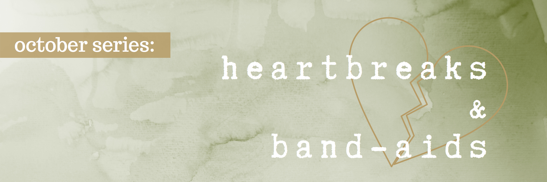 Heartbreaks & Band-Aids — Header.jpg